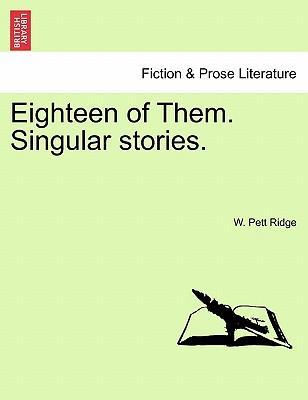 Eighteen of Them. Singular stories.