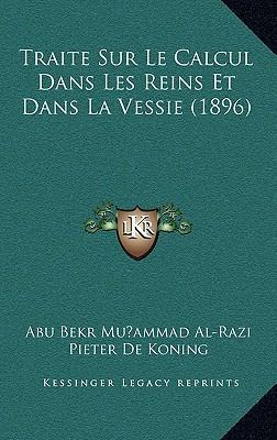 Traite Sur Le Calcul Dans Les Reins Et Dans La Vessie (1896)