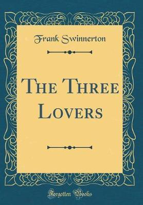 The Three Lovers (Classic Reprint)