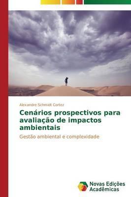 Cenários prospectivos para avaliação de impactos ambientais