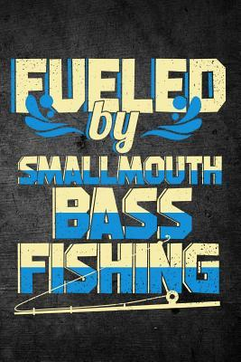Fueled By Smallmouth...