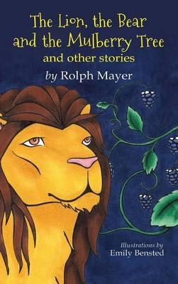 The Lion, the Bear and the Mulberry Tree