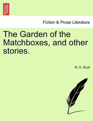 The Garden of the Matchboxes, and other stories