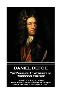 Daniel Defoe - The Further Adventures of Robinson Crusoe
