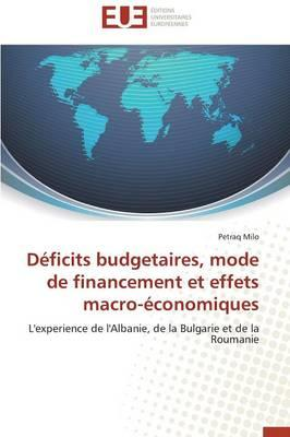 Deficits Budgetaires, Mode de Financement et Effets Macro-Economiques
