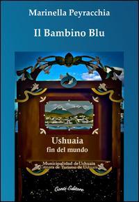 Il bambino blu. Ushuaia fin del mundo