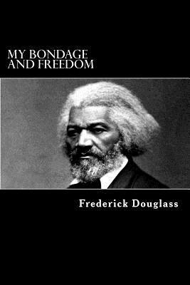 My Bondage and Freedom