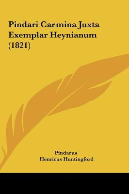Pindari Carmina Juxta Exemplar Heynianum (1821)