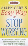 The Easy Way to Stop Worrying