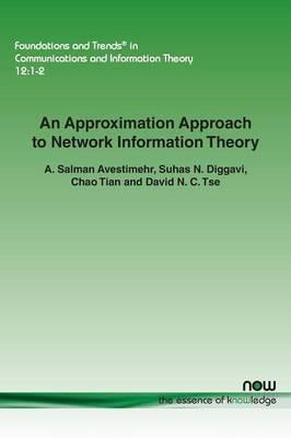 An Approximation Approach to Network Information Theory