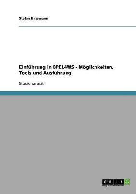 Einführung in BPEL4WS - Möglichkeiten, Tools und Ausführung