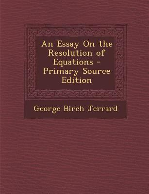 Essay on the Resolution of Equations