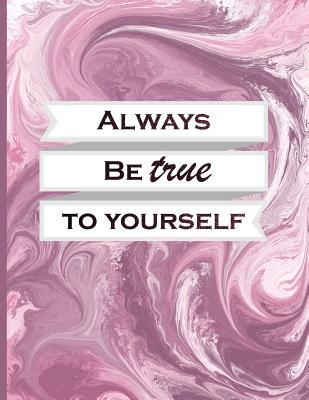 Always Be True to Yourself