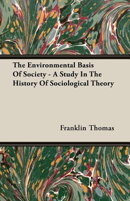 The Environmental Basis of Society