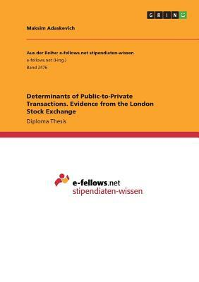 Determinants of Public-to-Private Transactions. Evidence from the London Stock Exchange