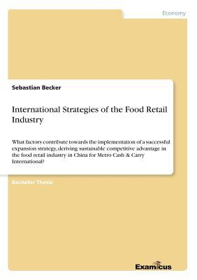International Strategies of the Food Retail Industry