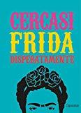 Cercasi Frida disperatamente