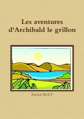 Les Aventures d'Archibald le Grillon
