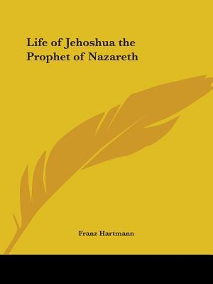 The Life of Jehoshua the Prophet of Nazareth
