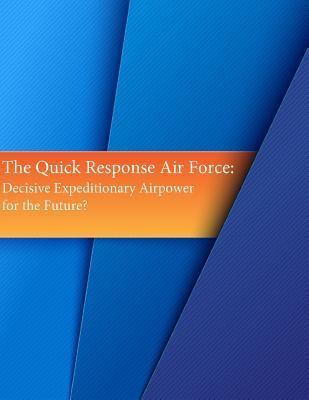 The Quick Response Air Force