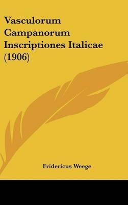 Vasculorum Campanorum Inscriptiones Italicae (1906)