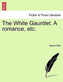 The White Gauntlet a Romance, Etc