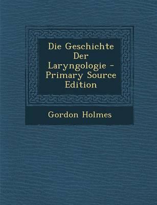 Die Geschichte Der Laryngologie