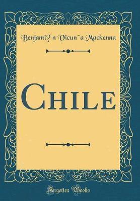 Chile (Classic Reprint)