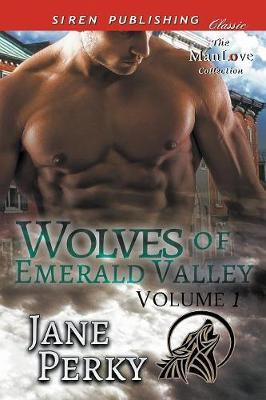 Wolves of Emerald Valley, Volume 1 [Crash and Burn