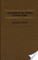 Anarchism in the Dramas of Ernst Toller