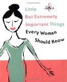 Little But Extremely Important Things Every Woman Should Know