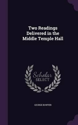 Two Readings Delivered in the Middle Temple Hall
