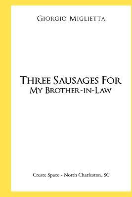 Three Sausages for My Brother-in-Law
