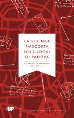 La scienza nascosta nei luoghi di Padova