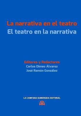 La narrativa en el teatro / el teatro en la narrativa