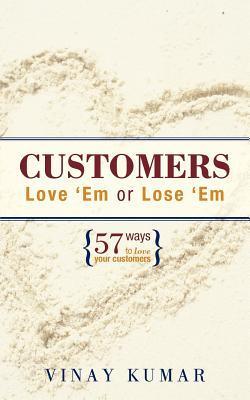 Customers Love 'em or Lose 'em
