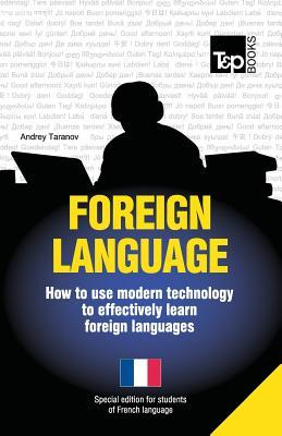 Foreign language - How to use modern technology to effectively learn foreign languages