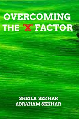 Overcoming the 'x' Factor