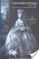 Queenship in Britain, 1660-1837