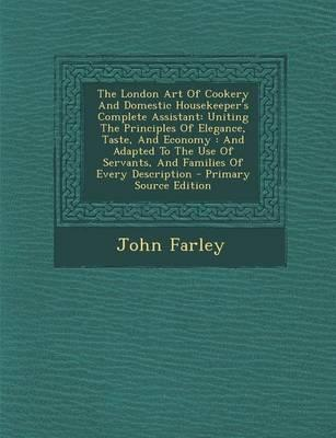 The London Art of Cookery and Domestic Housekeeper's Complete Assistant