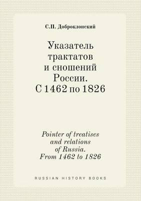 Pointer of Treatises and Relations of Russia. from 1462 to 1826