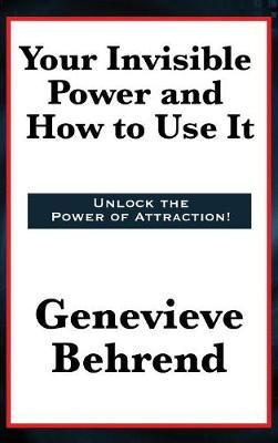 Your Invisible Power and How to Use It