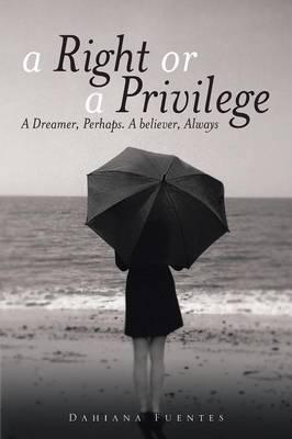 A Right or a Privilege
