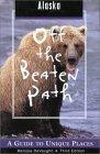 Alaska Off the Beaten Path, 3rd