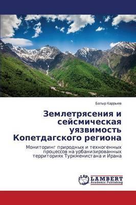 Zemletryaseniya i seysmicheskaya uyazvimost' Kopetdagskogo regiona