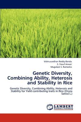 Genetic Diversity, Combining Ability, Heterosis and Stability in Rice