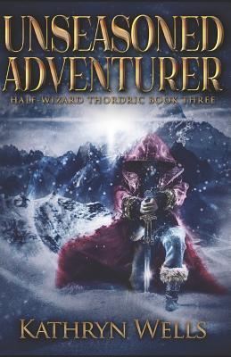Unseasoned Adventure...