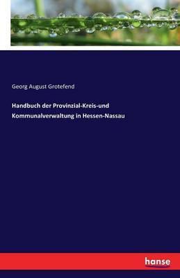 Handbuch der Provinzial-Kreis-und Kommunalverwaltung in Hessen-Nassau