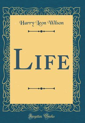 Life (Classic Reprint)