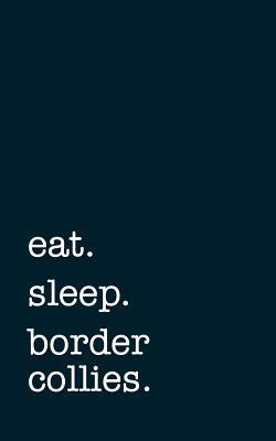 eat. sleep. border c...
